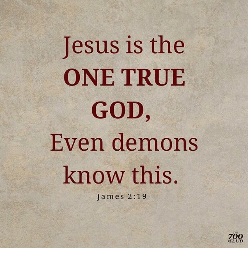 jesus-is-the-one-true-god-even-demons-know-this-25687335